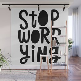 stop worrying x typography Wall Mural