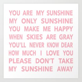 You Are My Sunshine in Pink Art Print