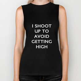 I Shoot Up to Avoid Getting High Diabetes T-Shirt Biker Tank