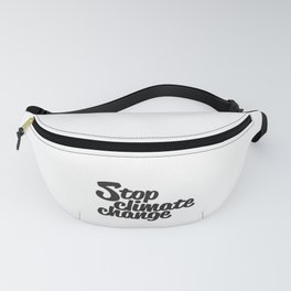 Stop Climate Change Fanny Pack