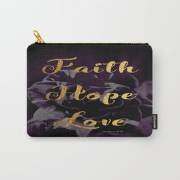 Faith, Hope, Love Carry-All Pouch