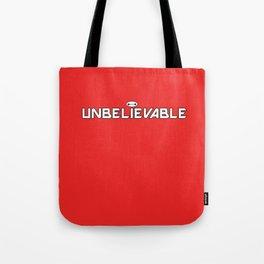 Unbelievable Tote Bag