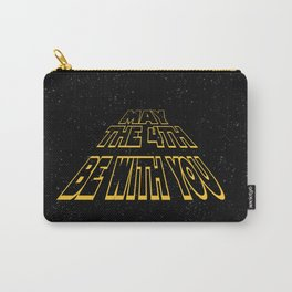 may the 4th be with you Carry-All Pouch