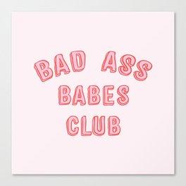 BAD ASS BABES CLUB Canvas Print