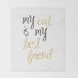 My cat is my best friend Throw Blanket