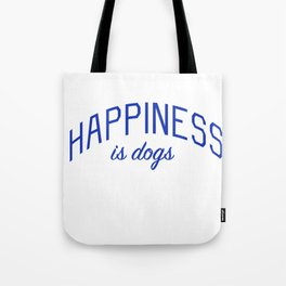 Happiness is Dogs Tote Bag
