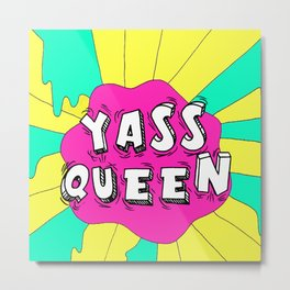 Broad City Yass Queen Metal Print
