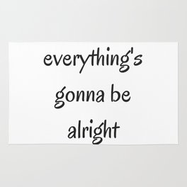 EVERYTHING IS GOING TO BE ALRIGHT Rug