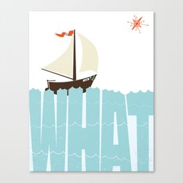 WHAT (floats my boat) Canvas Print