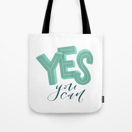 Yes, you can Tote Bag