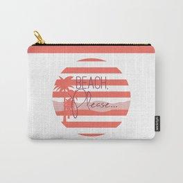 Beach, Please... Carry-All Pouch