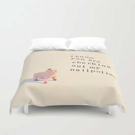 """I know you are checking out my nail polish"", said the little pig Duvet Cover"