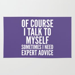 Of Course I Talk To Myself Sometimes I Need Expert Advice (Ultra Violet) Rug