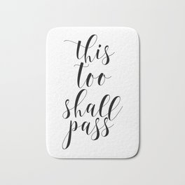 This Too Shall Pass, Typography Art, Printable Art, Inspirational Quote, Motivational Poster Bath Mat