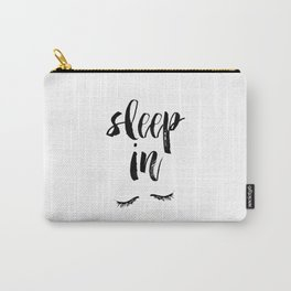 Sleep In Black and White Scandi Bedroom apartment Wall Decor for minimalist Typography Art Print Carry-All Pouch