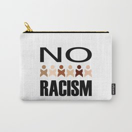 Say no to racism- anti racism graphic Carry-All Pouch