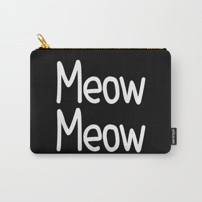 Meow Meow ( on black) Carry-All Pouch