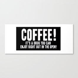 Coffee Drug Canvas Print