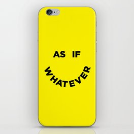 As If Whatever iPhone Skin