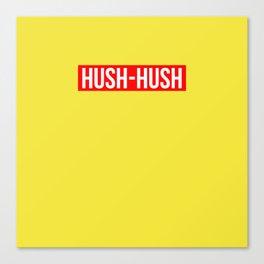 Hush Hush Canvas Print