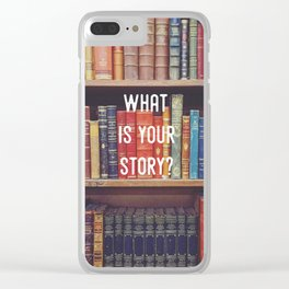 What is your story? Clear iPhone Case