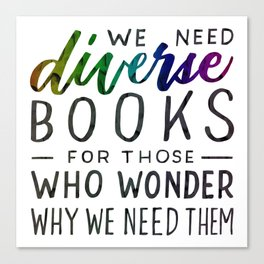 Diverse Books For Those Who Wonder Why Canvas Print