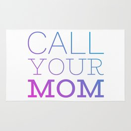 Call your mom Rug