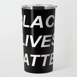 BLACK LIVES MATTER // QUOTE Travel Mug