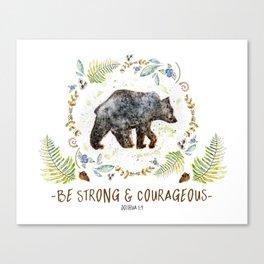 "Bear ""Be Strong & Courageous"" Joshua 1:9 Canvas Print"