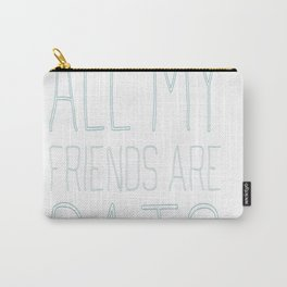 All My Friends Are Cats Carry-All Pouch
