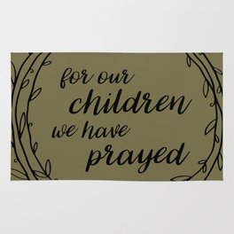 For our children we have prayed Rug