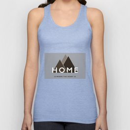 Home is where the heart is. Unisex Tank Top