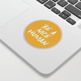 Be a Nice Human - Yellow Sticker