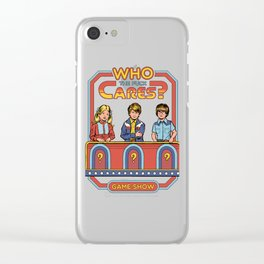 WHO CARES? Clear iPhone Case