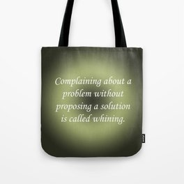 Complaining Without Proposing Tote Bag