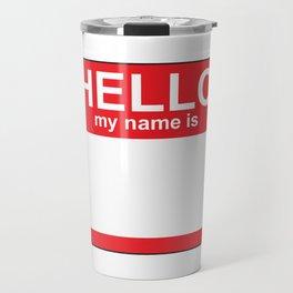 HELLO my name is...white background Travel Mug