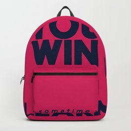 Sometimes you win, sometimes you learn, life lesson, typography inspiration , think positive vibes Backpack