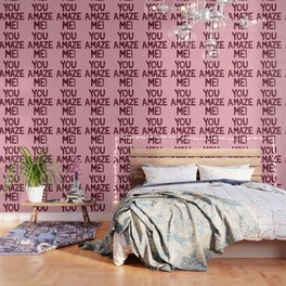 You Amaze Me Wallpaper