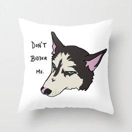Annoyed Husky Throw Pillow