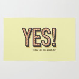 YES! Today will be a great day. Rug