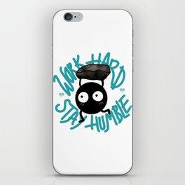 SOOT SPRITE - Work Hard, Stay Humble iPhone Skin