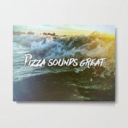 Pizza Waves Metal Print