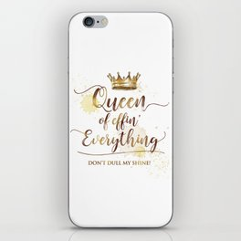 Queen of effin' Everything iPhone Skin