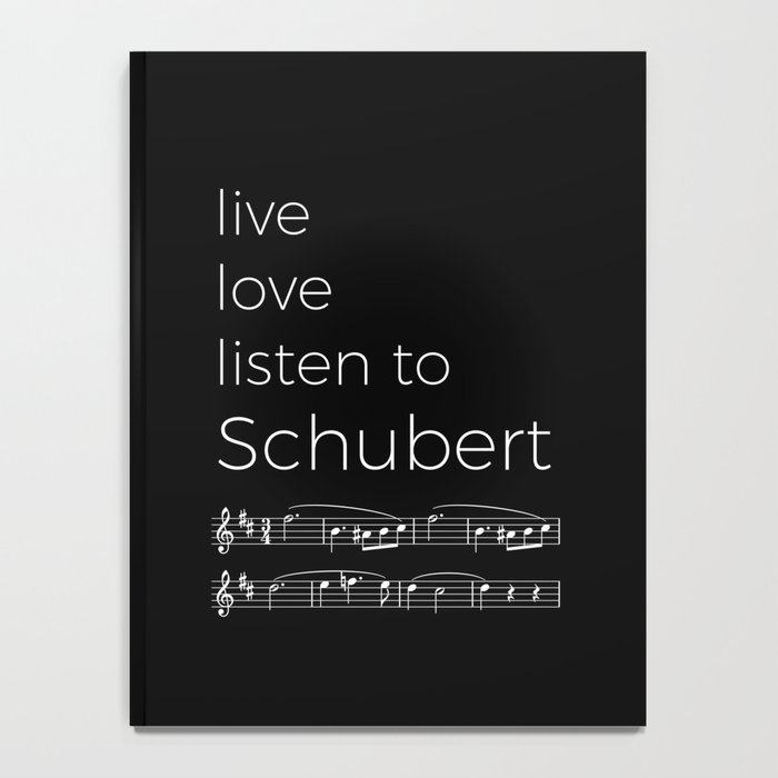 Live, love, listen to Schubert (dark colors) Notebook