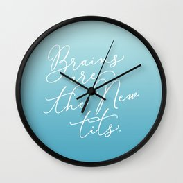 Brains are the New Tits Wall Clock