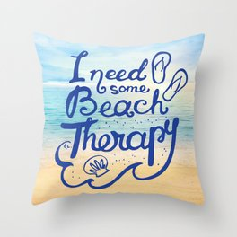 I need some Beach Therapy Throw Pillow