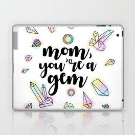 Mom, You're A Gem Laptop & iPad Skin