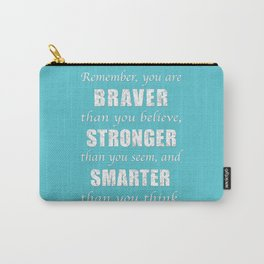 Braver, Stonger, Smarter Carry-All Pouch