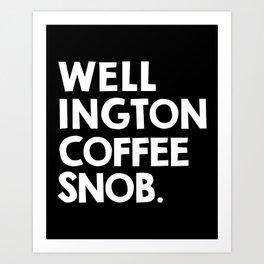 Wellington Coffee Snob (black) Art Print