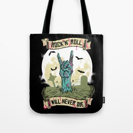 Rock'N'Roll will never die Tote Bag
